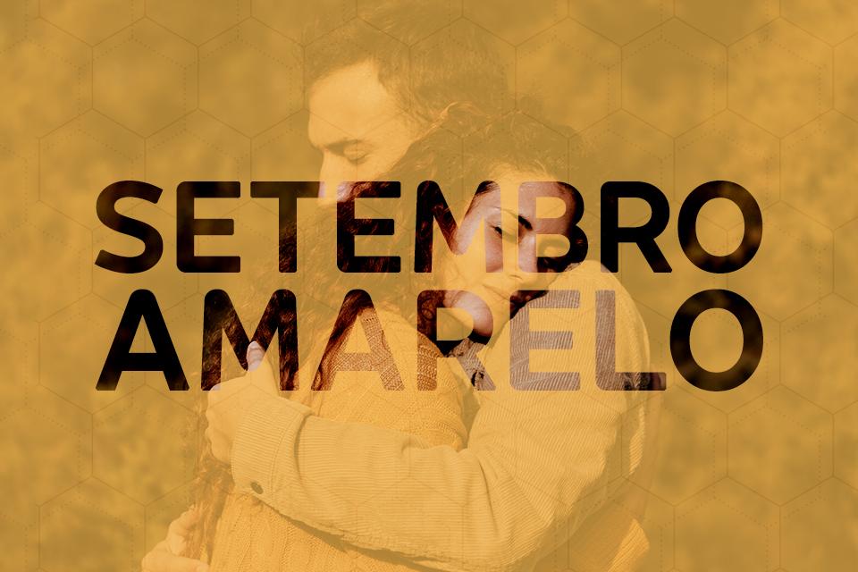 Em setembro é lembrado como o mês da conscientização e prevenção ao suicídio, o setembro amarelo.